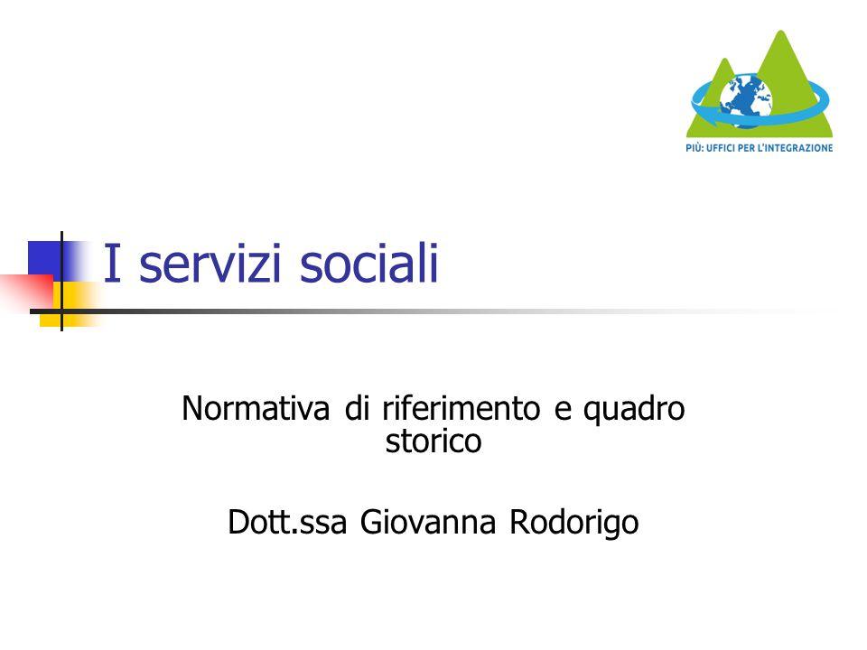 Normativa di riferimento e quadro storico Dott.ssa Giovanna Rodorigo