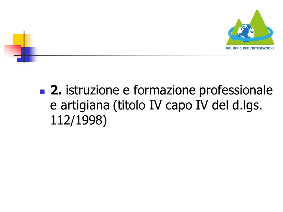 2. istruzione e formazione professionale e artigiana (titolo IV capo IV del d.lgs. 112/1998)