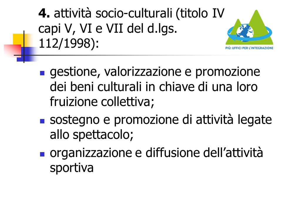 4. attività socio-culturali (titolo IV capi V, VI e VII del d. lgs