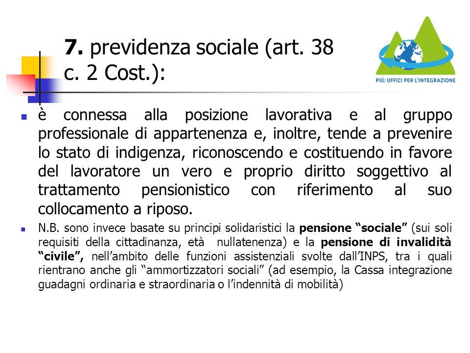 7. previdenza sociale (art. 38 c. 2 Cost.):