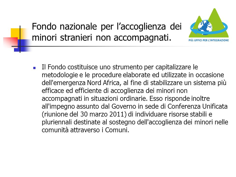 Fondo nazionale per l'accoglienza dei minori stranieri non accompagnati.