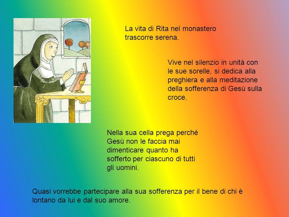 La vita di Rita nel monastero trascorre serena.