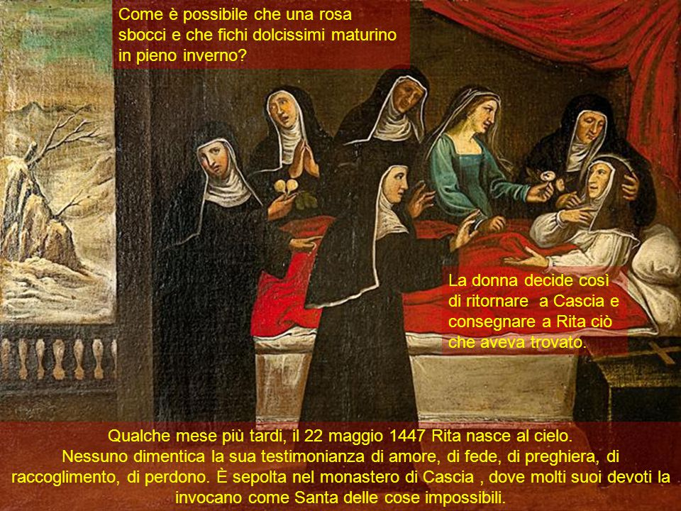Qualche mese più tardi, il 22 maggio 1447 Rita nasce al cielo.