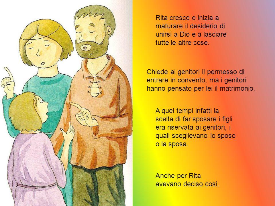 Rita cresce e inizia a maturare il desiderio di unirsi a Dio e a lasciare tutte le altre cose.