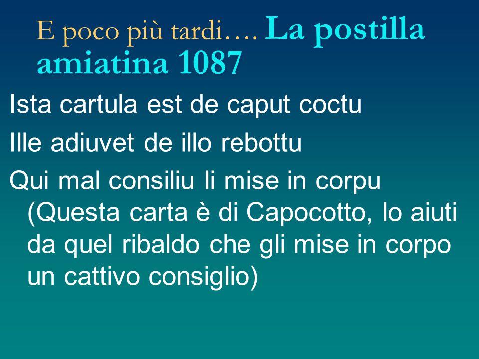 E poco più tardi…. La postilla amiatina 1087