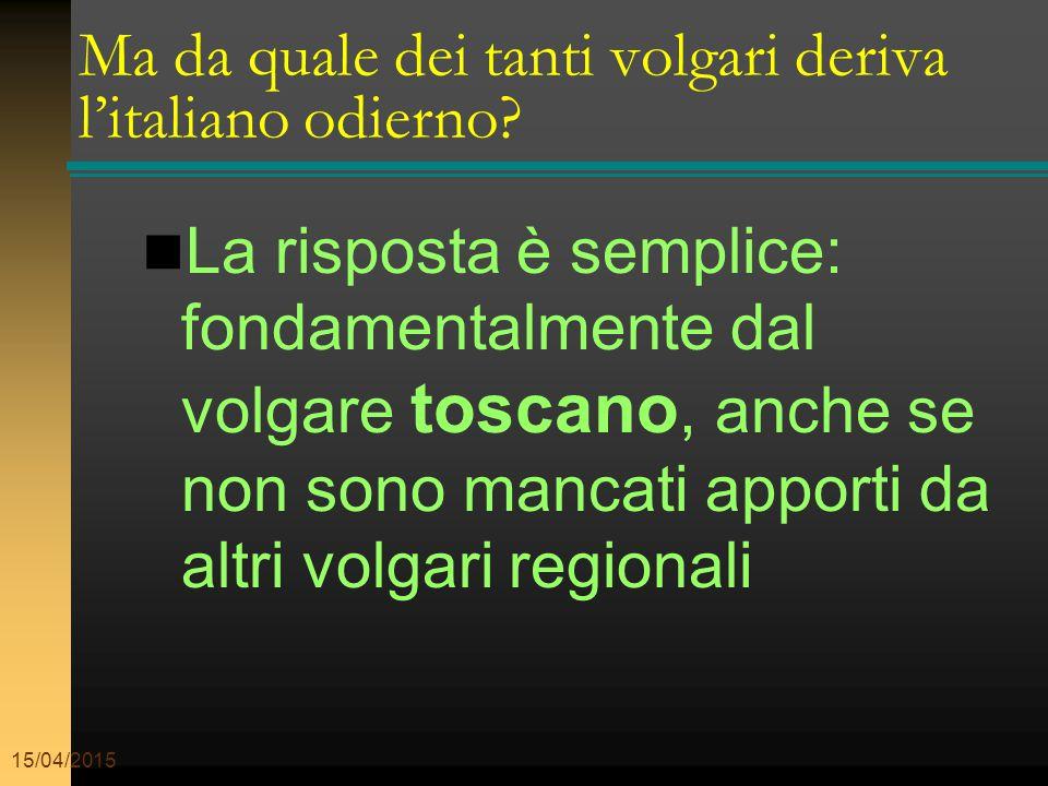 Ma da quale dei tanti volgari deriva l'italiano odierno