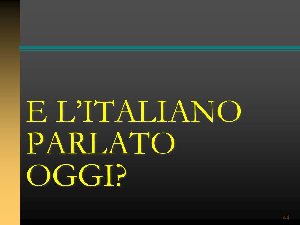 E L'ITALIANO PARLATO OGGI