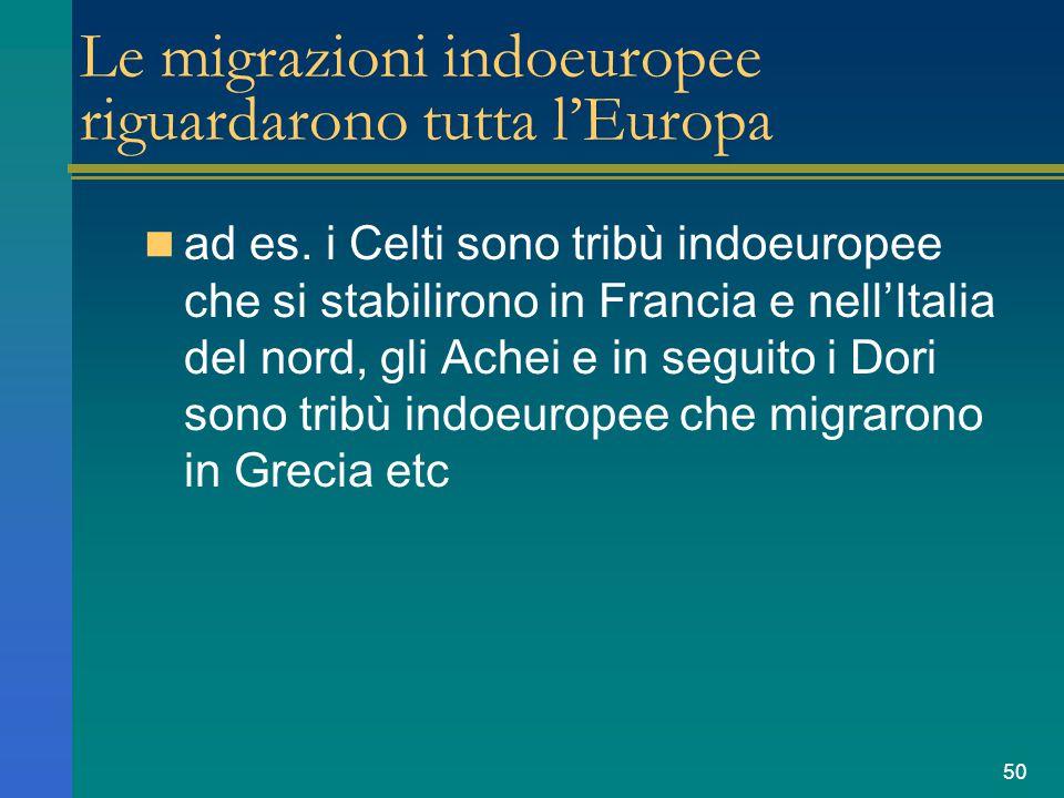 Le migrazioni indoeuropee riguardarono tutta l'Europa