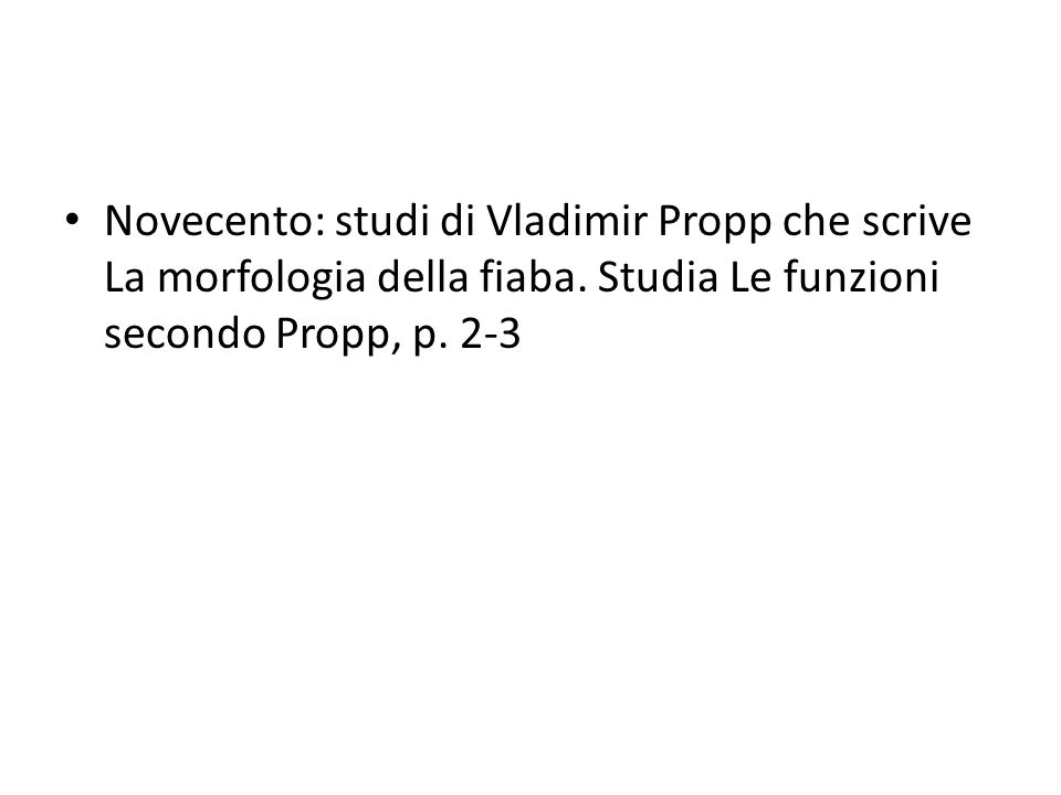 Novecento: studi di Vladimir Propp che scrive La morfologia della fiaba.