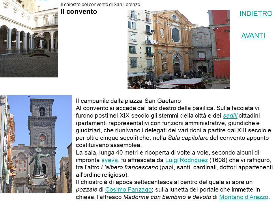 Il convento INDIETRO AVANTI Il campanile dalla piazza San Gaetano