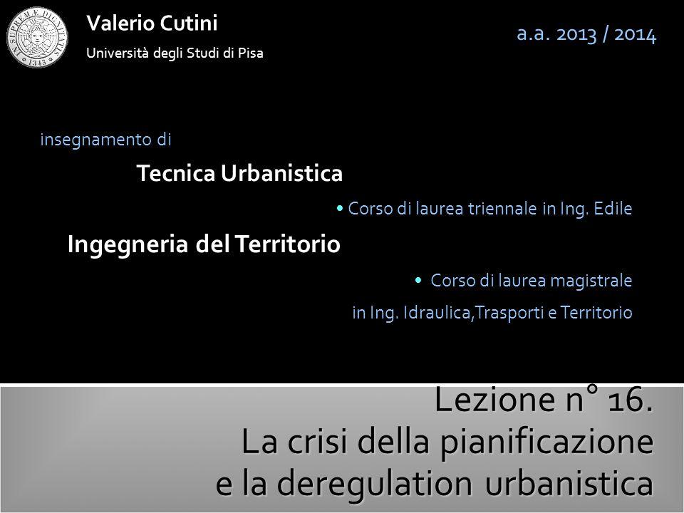 La crisi della pianificazione e la deregulation urbanistica