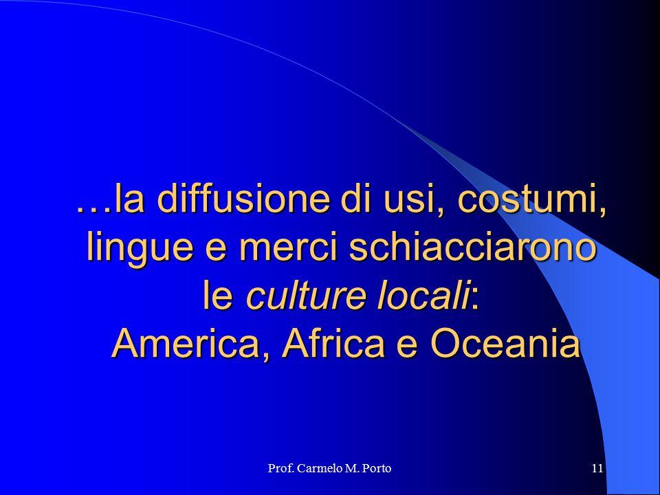 …la diffusione di usi, costumi, lingue e merci schiacciarono le culture locali: America, Africa e Oceania