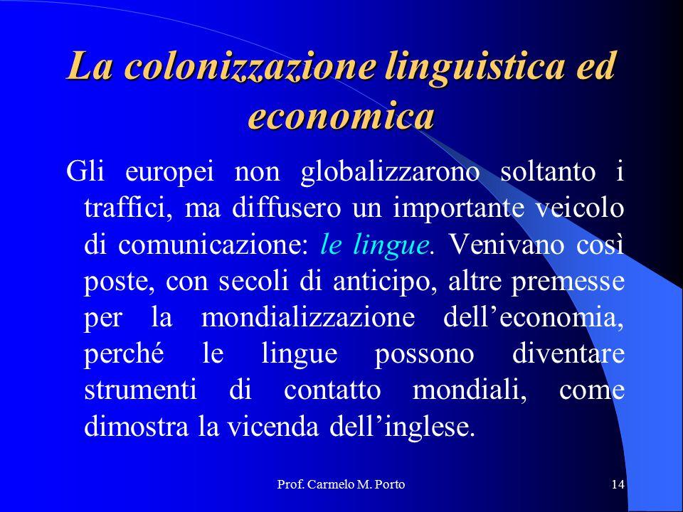 La colonizzazione linguistica ed economica
