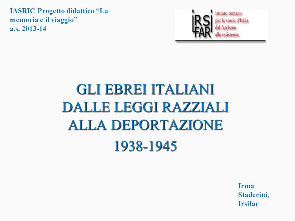 GLI EBREI ITALIANI DALLE LEGGI RAZZIALI ALLA DEPORTAZIONE 1938-1945