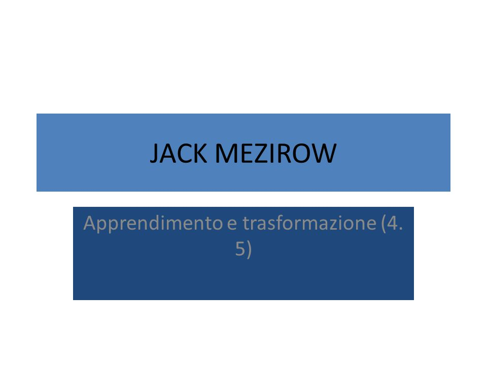 Apprendimento e trasformazione (4. 5)