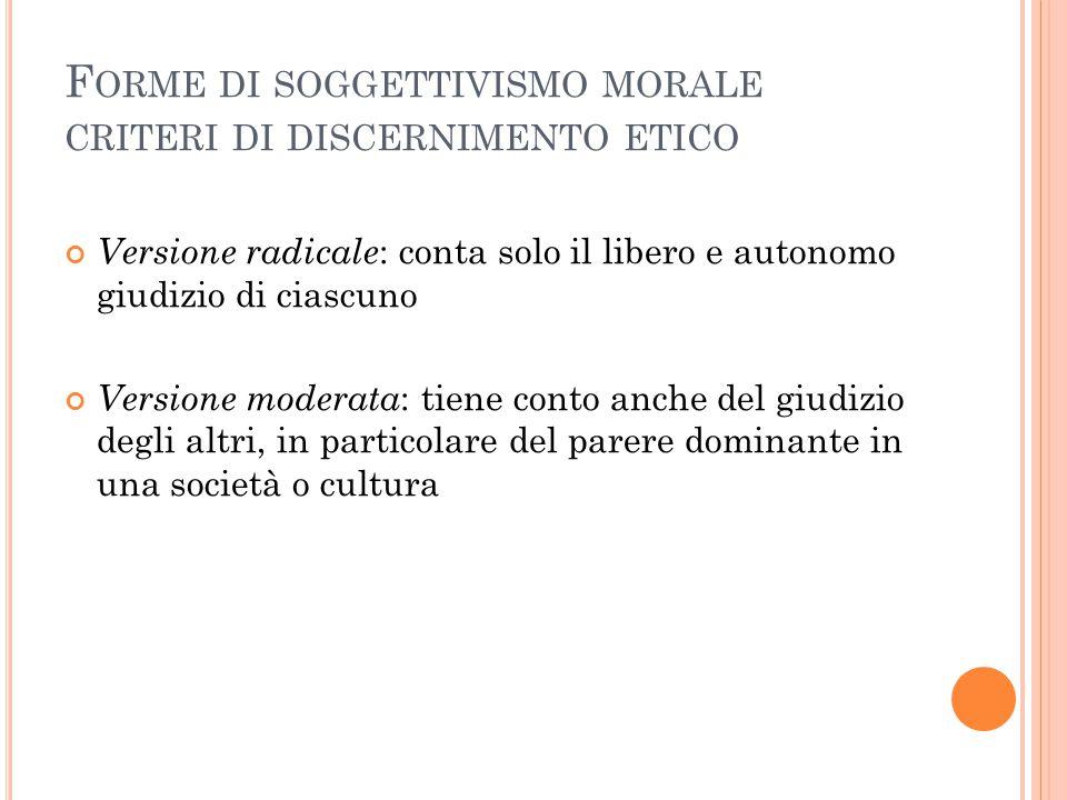 Forme di soggettivismo morale criteri di discernimento etico