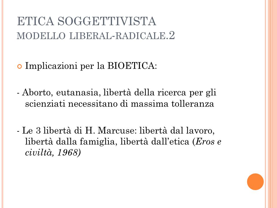 ETICA SOGGETTIVISTA modello liberal-radicale.2