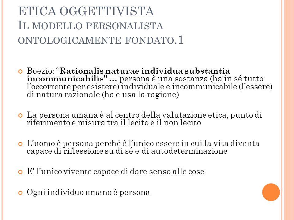 ETICA OGGETTIVISTA Il modello personalista ontologicamente fondato.1