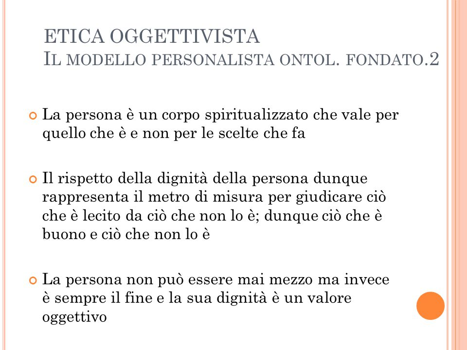ETICA OGGETTIVISTA Il modello personalista ontol. fondato.2
