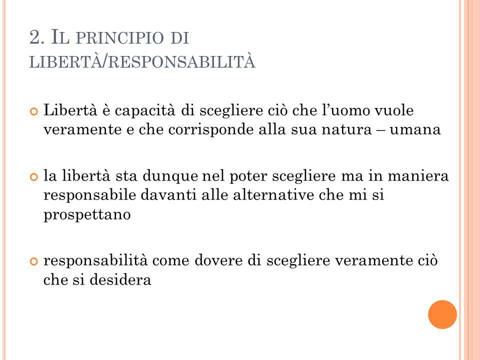 2. Il principio di libertà/responsabilità