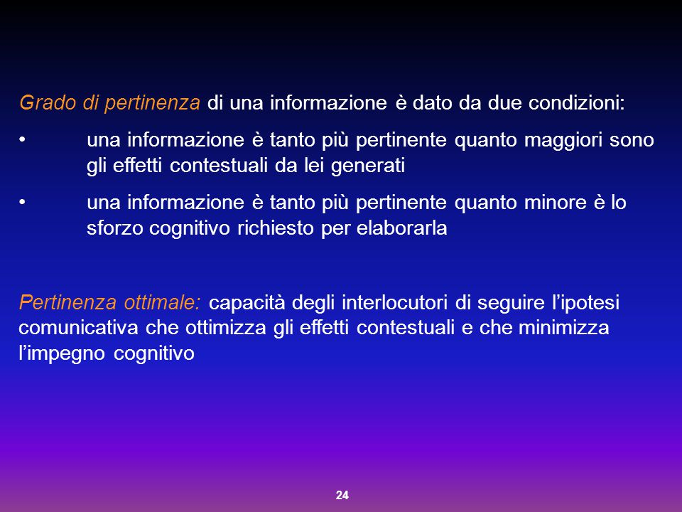 Grado di pertinenza di una informazione è dato da due condizioni: