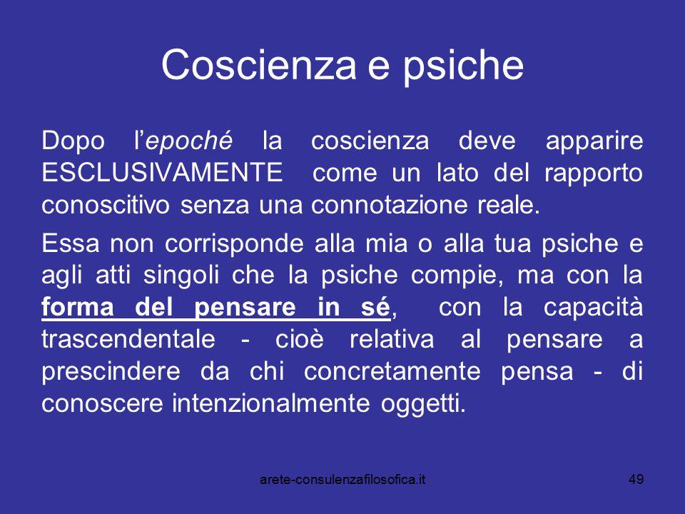 Coscienza e psiche Dopo l'epoché la coscienza deve apparire ESCLUSIVAMENTE come un lato del rapporto conoscitivo senza una connotazione reale.
