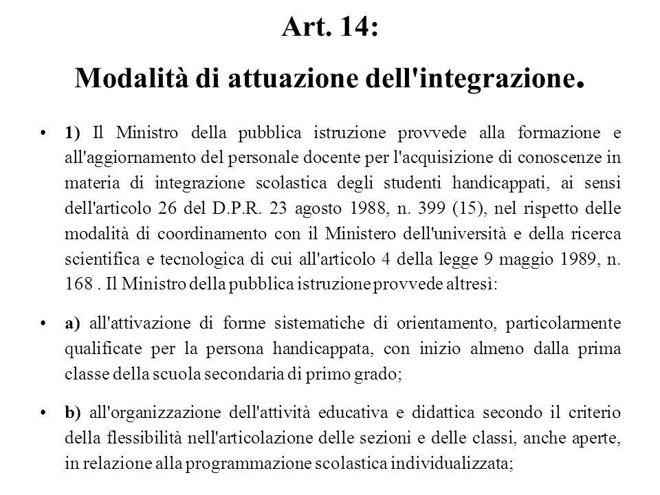 Art. 14: Modalità di attuazione dell integrazione.