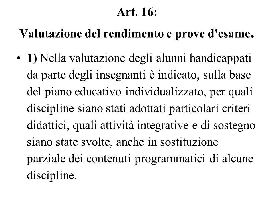 Art. 16: Valutazione del rendimento e prove d esame.