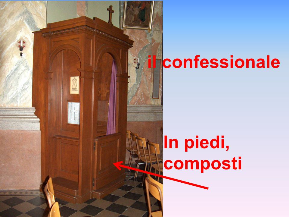 il confessionale In piedi, composti