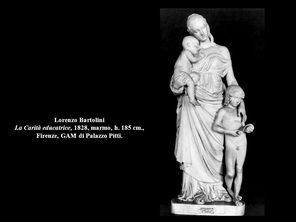 Lorenzo Bartolini La Carità educatrice, 1828, marmo, h. 185 cm