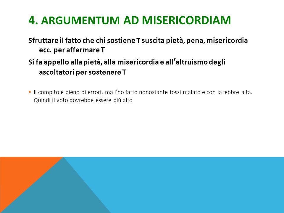 4. ARGUMENTUM AD MISERICORDIAM