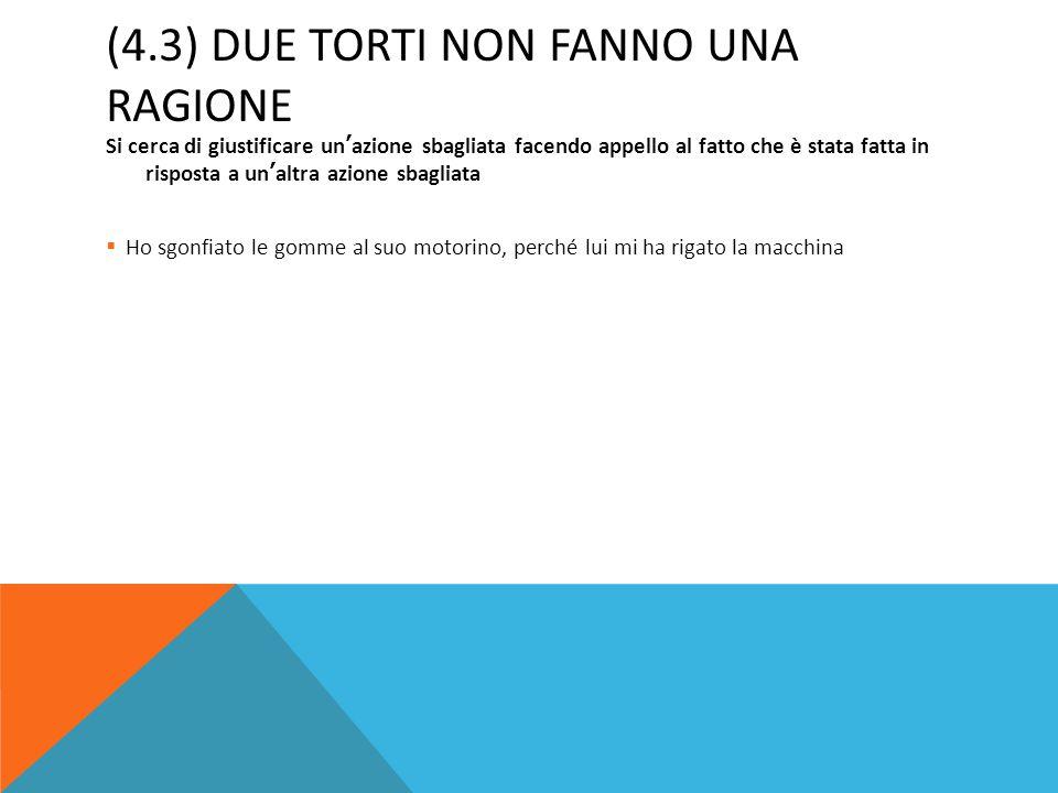 (4.3) DUE TORTI NON FANNO UNA RAGIONE