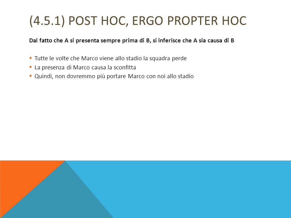 (4.5.1) POST HOC, ERGO PROPTER HOC