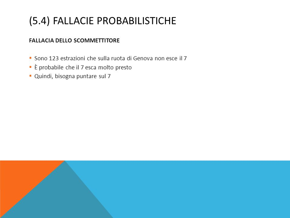 (5.4) Fallacie Probabilistiche