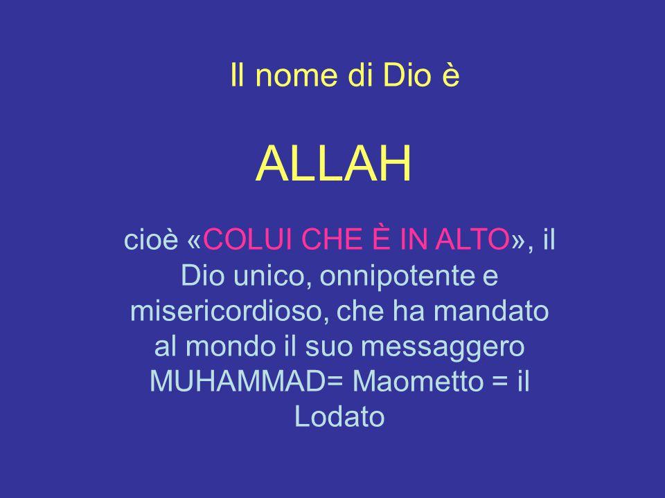 Il nome di Dio è ALLAH.