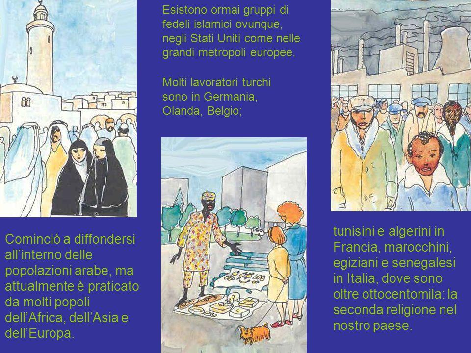 Esistono ormai gruppi di fedeli islamici ovunque, negli Stati Uniti come nelle grandi metropoli europee.