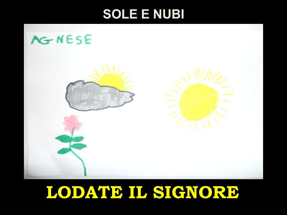 SOLE E NUBI LODATE IL SIGNORE