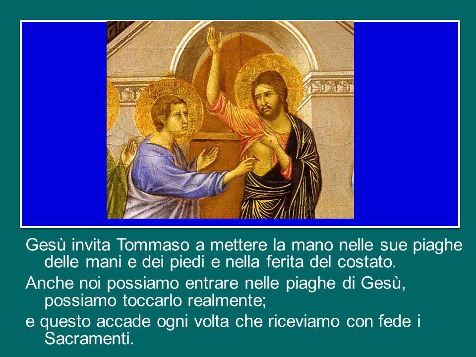 Gesù invita Tommaso a mettere la mano nelle sue piaghe delle mani e dei piedi e nella ferita del costato.