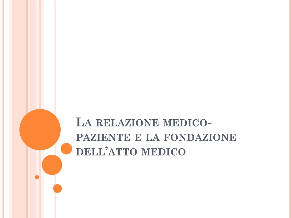 La relazione medico-paziente e la fondazione dell'atto medico