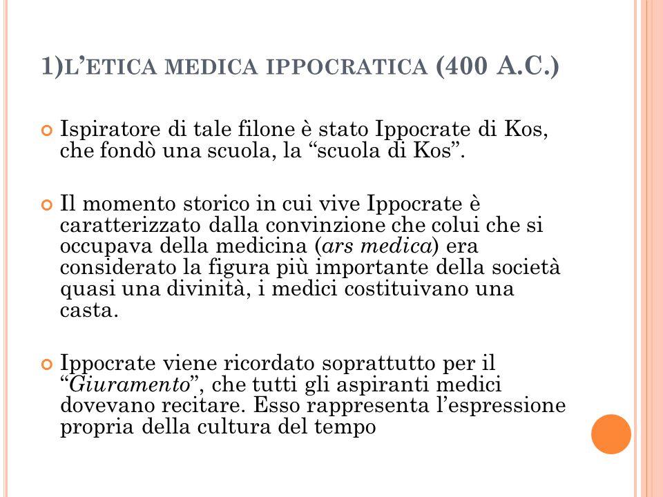 1)l'etica medica ippocratica (400 A.C.)