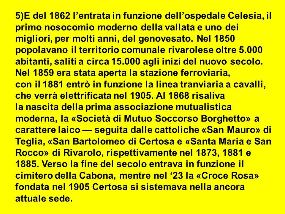 5)E del 1862 l'entrata in funzione dell'ospedale Celesia, il primo nosocomio moderno della vallata e uno dei