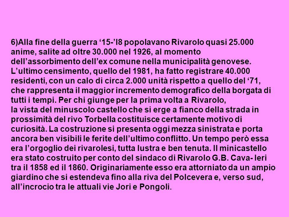 6)Alla fine della guerra '15-'l8 popolavano Rivarolo quasi 25