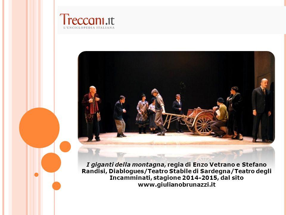 I giganti della montagna, regia di Enzo Vetrano e Stefano Randisi, Diablogues/Teatro Stabile di Sardegna/Teatro degli Incamminati, stagione 2014-2015, dal sito www.giulianobrunazzi.it