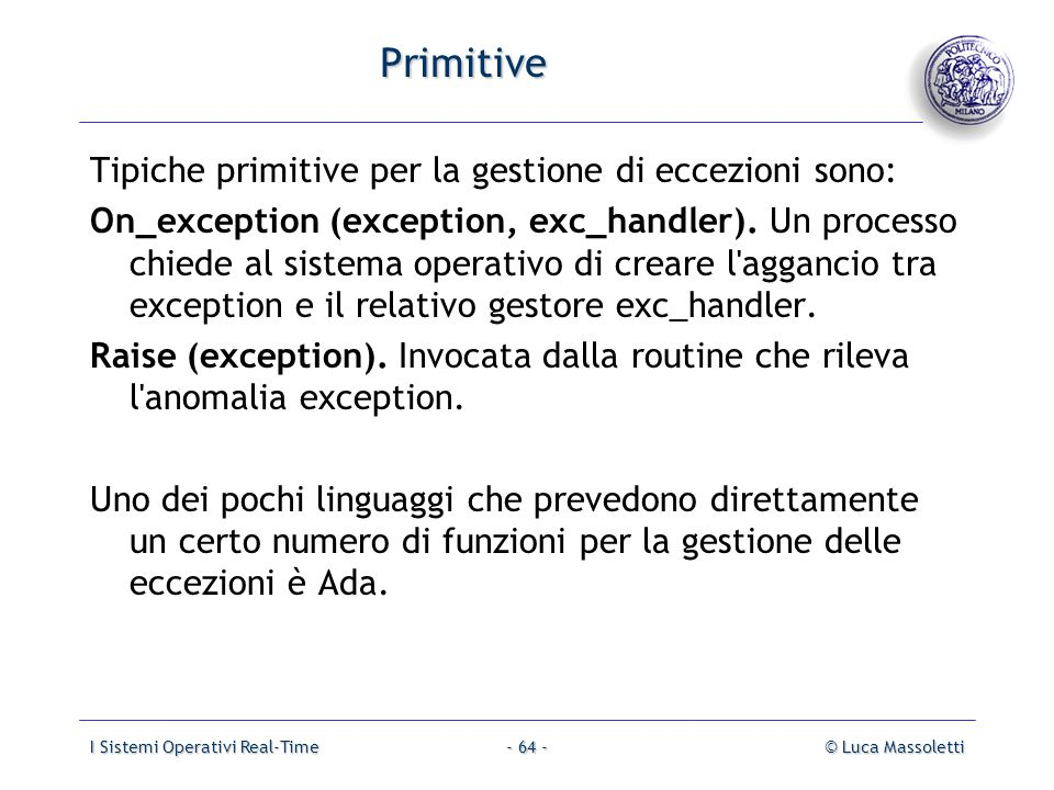 Primitive Tipiche primitive per la gestione di eccezioni sono: