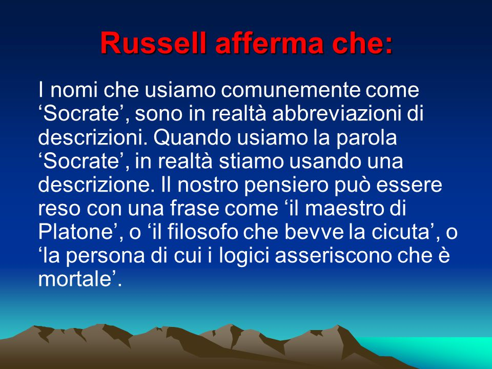 Russell afferma che:
