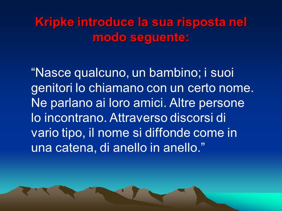 Kripke introduce la sua risposta nel modo seguente: