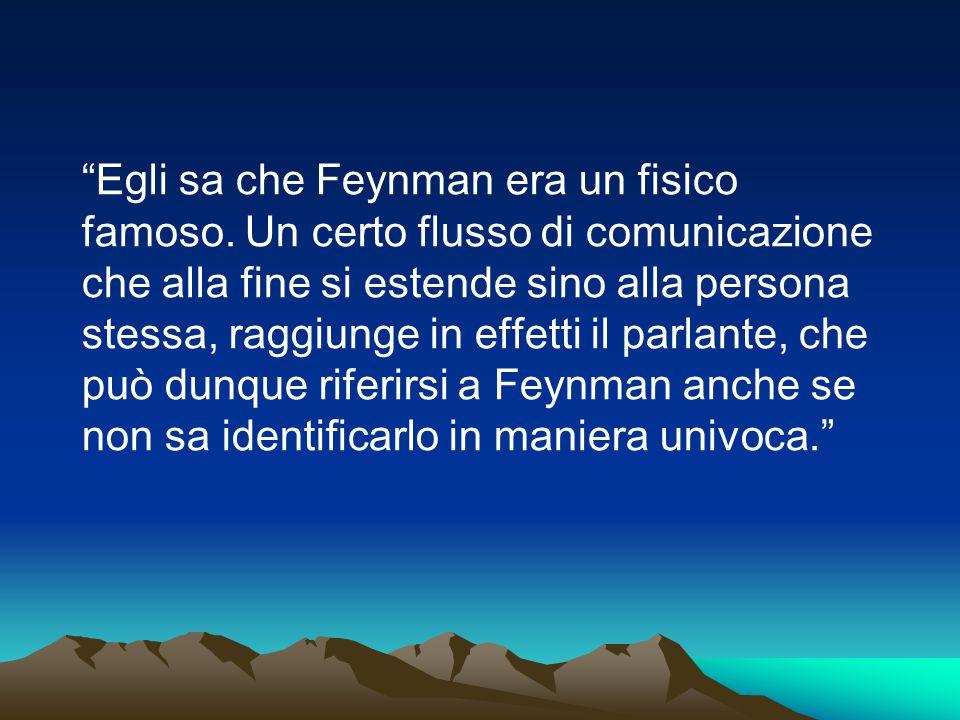 Egli sa che Feynman era un fisico famoso