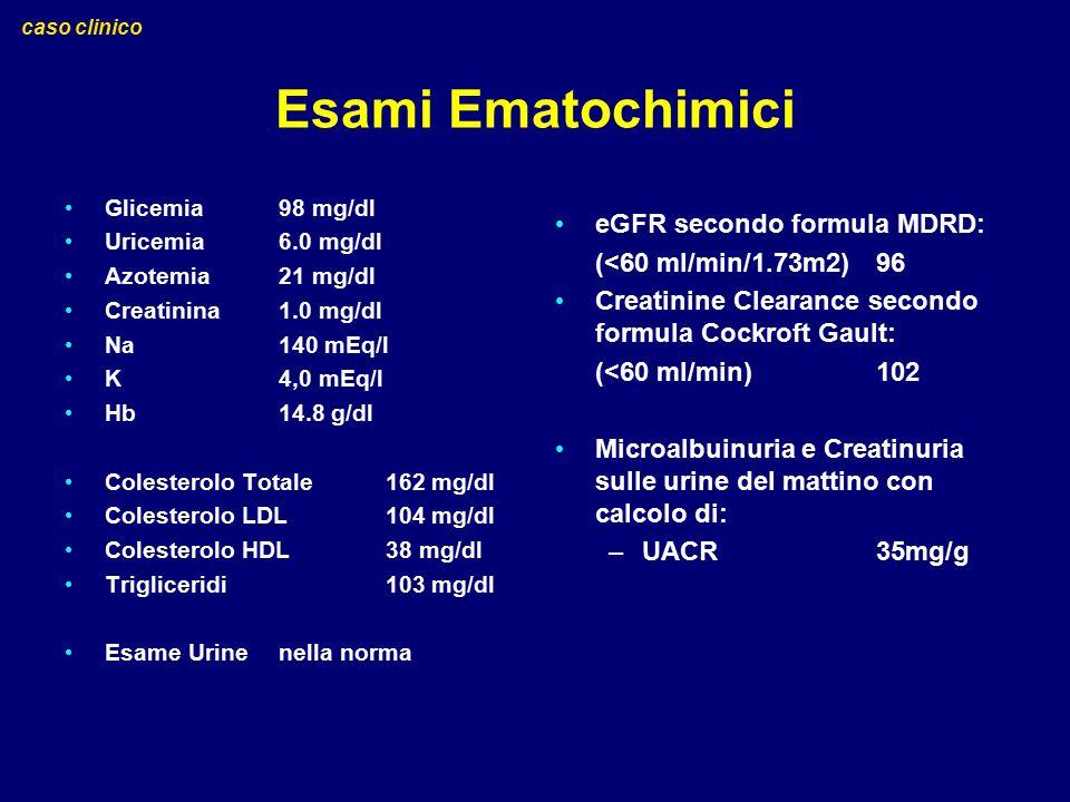 Esami Ematochimici eGFR secondo formula MDRD: