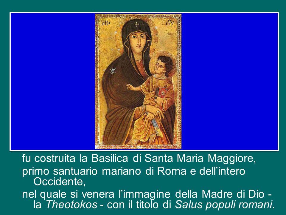 fu costruita la Basilica di Santa Maria Maggiore, primo santuario mariano di Roma e dell'intero Occidente, nel quale si venera l'immagine della Madre di Dio - la Theotokos - con il titolo di Salus populi romani.