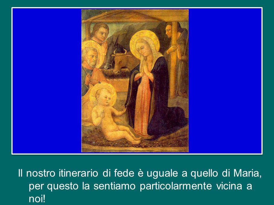 Il nostro itinerario di fede è uguale a quello di Maria, per questo la sentiamo particolarmente vicina a noi!